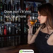 Amicizia stretta dal vino non dura da sera a mattino. Frasi Sul Vino In Inglese Le 40 Piu Belle E Celebri Con Traduzione