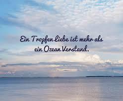Ein Tropfen Liebe Ist Mehr Als Dein Ozean Verstand Sprüche Bilder