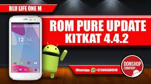 ROM PURE KIT KAT 4.4.2 BLU LIFE ONE M ...