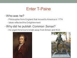 apush review thomas paine s common sense ppt  enter t paine who was he why did he publish common sense