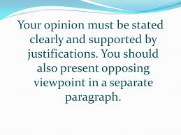 opinion essays are discursive essays in which you present your  3 your