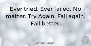 Samuel Beckett Quotes Extraordinary Samuel Beckett Ever Tried Ever Failed No Matter Try Again Fail