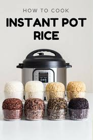 Pressure Cooker Rice Chart Failproof Instant Pot Rice Green Healthy Cooking