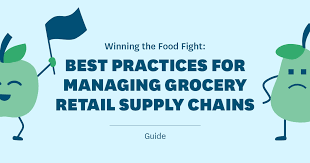 Best Practices For Managing Grocery Retail Supply Chains