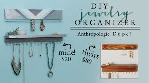 Jewelry Organizer Diy Diy Jewelry Organizer Diy Anthropologie Decor Youtube
