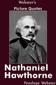 Nathaniel Hawthorne Quotes Stunning Webster's Nathaniel Hawthorne Picture Quotes EBook De Penelope