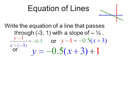 2 equation of lines write the equation of a line that p through 3 1 with a slope of ½ or