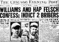 key figures in the black sox scandal chicago evening post williams and hap felsch confess indict 2 bribers