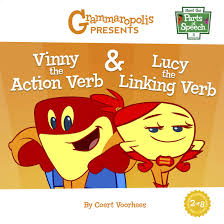 Verb Action Vinny The Action Verb Lucy The Linking Verb Grammaropolis
