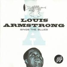 <b>Sings</b> the Blues - <b>Louis Armstrong</b> | Songs, Reviews, Credits | AllMusic