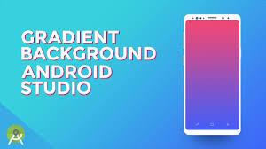 how to create grant background in android studio with xml