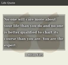Chart Your Course Quotes No One Will Care More About Your Life Than You Do And No One