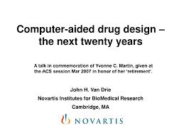Cadd Drug Design Ppt Computer Aided Drug Design The Next Twenty Years