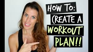 Design Your Own Workout Plan How To Create A Workout Plan