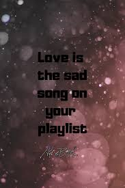 Sad Song Quote Love Poems For Her Love Poem Love Quote Love