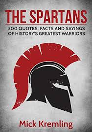 Spartan Quotes Best The Spartans 48 Quotes Facts And Sayings Of History's Greatest