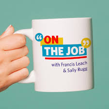 On The Job with Francis Leach and Sally Rugg