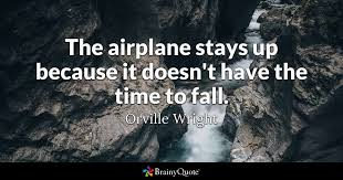 The Airplane Stays Up Because It Doesn't Have The Time To Fall Magnificent Airplane Quotes
