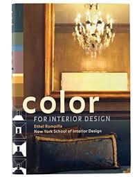 Color For Interior Design Ethel Rompilla Color For Interior Design By Ethel Rompilla And New York