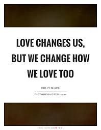 Quotes About Change And Love Custom Quotes About Change And Love Stunning Top 48 Quotes About Changes In