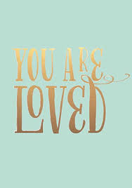 You Are Loved Quotes Simple Motivational Quotes You Are Loved SoloQuotes Your Daily Dose