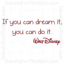If You Can Dream It You Can Do It Quote Best Of If You Can Dream It You Can Do Walt Disney Wall Decal Vinyl Quote