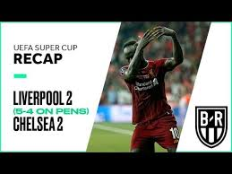 Liverpool vs. Chelsea 2019 Super Cup FULL Match Highlights ...