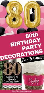 looking for 80th birthday party ideas for mom grandma or another woman turning 80