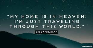 Quotes About Heaven Fascinating 48 Powerful Quotes By Billy Graham Elearning