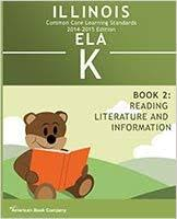 Amazon.com: Illinois Common Core Learning Standards in Kindergarten English  Language Arts: Book 2 - Reading Literature & Info: 2014-2015 Edition  (9781598079265): Jessica Debord, Priscilla Benson, Colleen Pintozzi, Dr.  Frank Pintozzi: Books