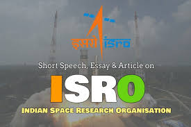 short speech essay article on isro achievements n space  isro short speech essay article paragraph