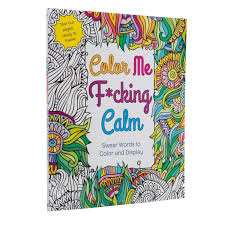 color me f cking calm swear words to color display by hannah caner