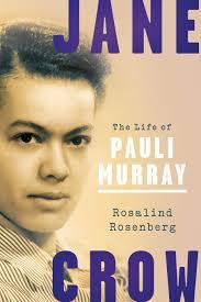 Amazon   Jane Crow: The Life of Pauli Murray   Rosenberg, Rosalind ...