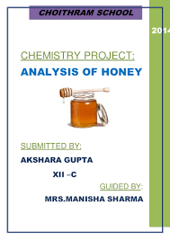 project for class on analysis of honey chemistry project for class 12 on analysis of honey