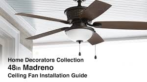 how to install the 48 in madreno ceiling fan by home decorators