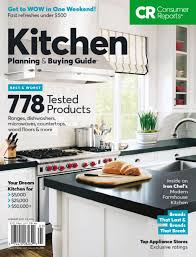 Kitchen Magazine Consumer Reports Kitchen Planning And Buying Guide Magazine