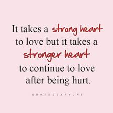 It Takes A Strong Heart To Love But It Takes A Stronger Heart To Magnificent Best Quotes About Strong Heart