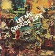 Let Me Choose Life/Yarbrough Country