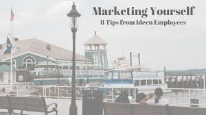ideen llc marketing yourself 8 tips from ideen employees the people who are most successful in their professional and personal lives are typically those who excel at marketing themselves