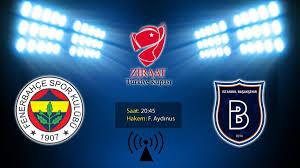 Fenerbahçe Başakşehir CANLI İZLE | Fenerbahçe Başakşehir ATV canlı izle