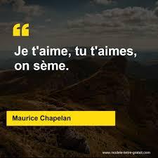 Maurice Chapelan A Dit Je Taime Tu Taimes On Sème
