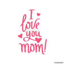 I Love You Mom Quotes Simple Quote I Love You Mom Calligraphy Stock Image And Royaltyfree