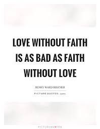 Love And Faith Quotes Bad Love Quotes Bad Love Sayings Bad Love Picture Quotes 90