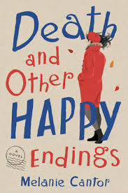 Discussion in 'spoilers' started by. Death And Other Happy Endings By Melanie Cantor