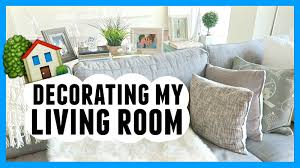 How To Decorate My Living Room Decorating My Living Room Youtube