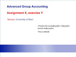 advanced group accounting assignment x exercise y s  advanced group accounting assignment x exercise y s university of bern practice does