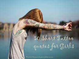 40 Short Tattoo Quotes For Girls Stunning Quotes About Girls