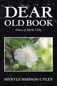Dear Old Book: Diary of Myrtle Utley by Myrtle Simpson-Utley, Paperback |  Barnes & Noble®