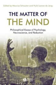 the matter of the mind philosophical essays on psychology  the matter of the mind philosophical essays on psychology neuroscience and reduction