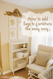 how to add legs to furniture the easy
